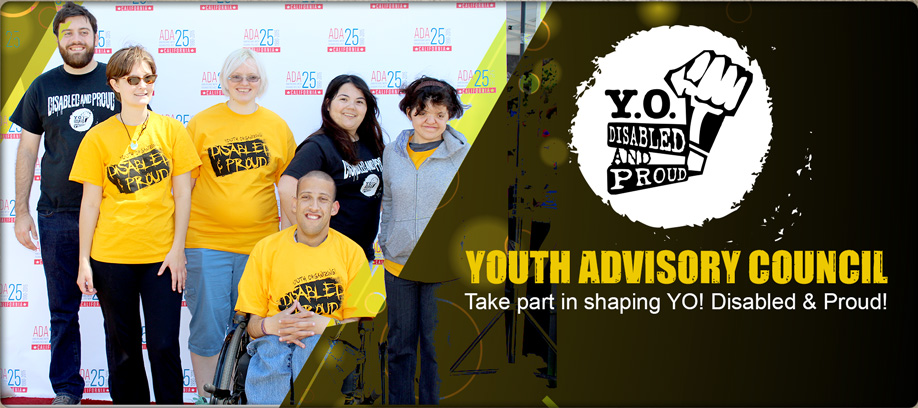 Banner reading Youth Advisory Council. Take part in shaping YO! Disabled & Proud. Photo of a group of 6 youth posing infront of an ADA25 backdrop.