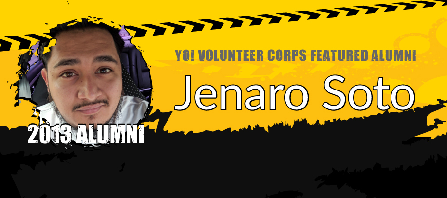 Banner of YO! Featured Alumn reading: YO! Volunteer Corps Featured Alumni Jenaro Soto. 2013 Alumni.