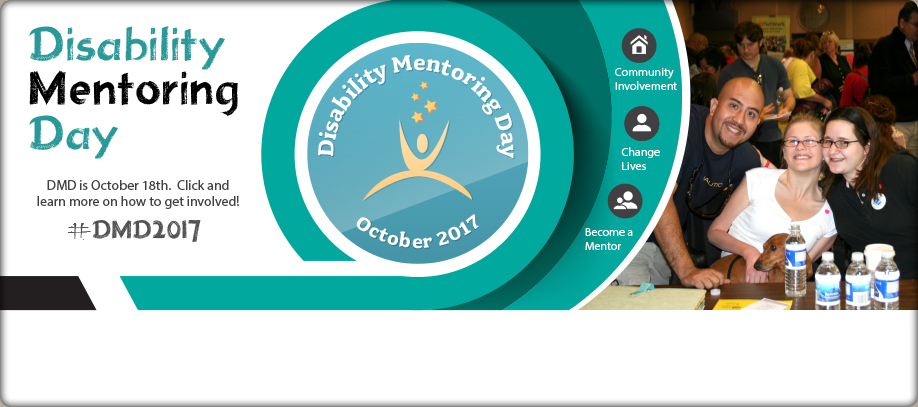 Banner reading Disability Mentoring Day. DMD is October 18th. Click to learn more on how to get involved! #DMD2017.