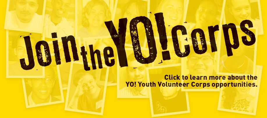Click to learn more about the YO! Youth Volunteer Corps opportunities.