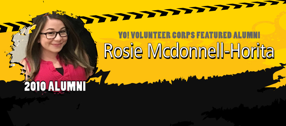 Banner of YO! Featured Alumn reading: YO! Volunteer Corps Featured Alumni Rosie Mcdonnell-Horita. 2010 Alumni.