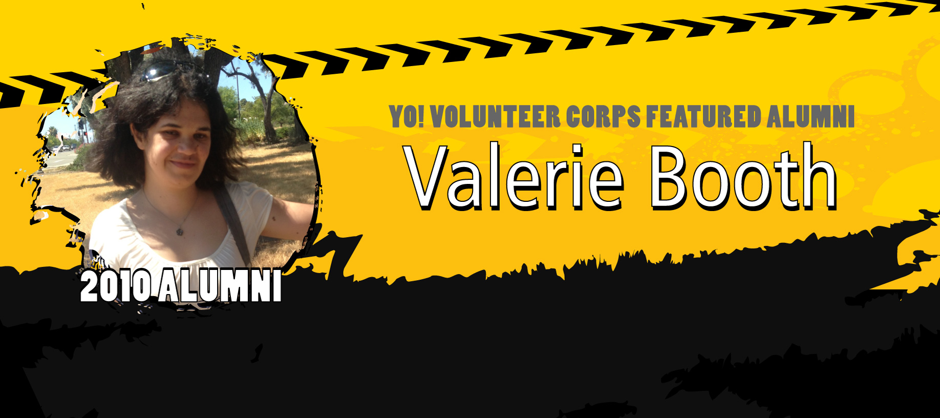 Banner of YO! Featured Alumn reading: YO! Volunteer Corps Featured Alumni Valerie Booth. 2010 Alumni.